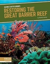 Saving Earth's Biomes: Restoring the Great Barrier Reef by Rachel Hamby image