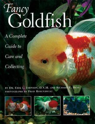 Fancy Goldfish: A Complete Guide to Care and Caring by Erik L. Johnson