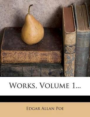 Works, Volume 1... by Edgar Allan Poe