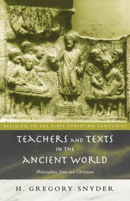 Teachers and Texts in the Ancient World by H. Greg Snyder