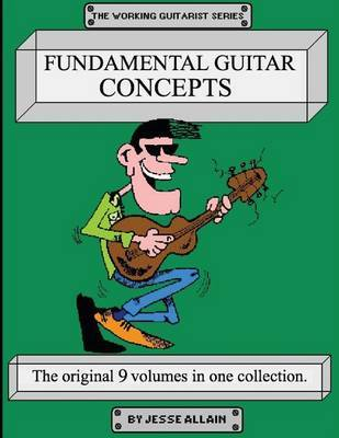 Fundamental Guitar Concepts by Jesse D Allain