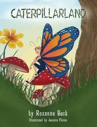 Caterpillarland by Roxanne Beck