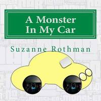 A Monster in My Car by Suzanne Rothman