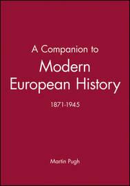 A Companion to Modern European History 1871-1945 image