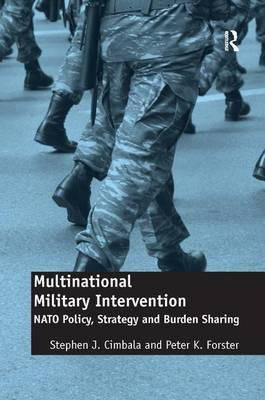 Multinational Military Intervention by Peter K. Forster