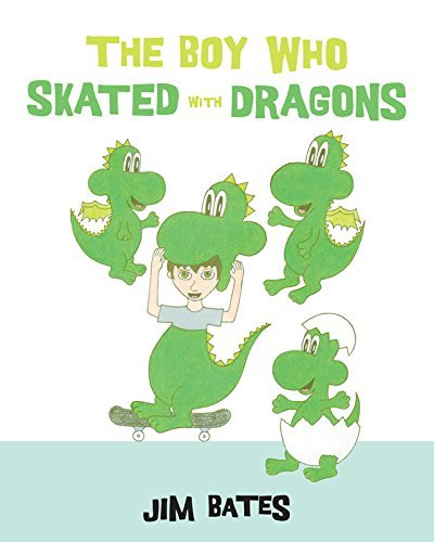 The Boy Who Skated with Dragons by Jim Bates