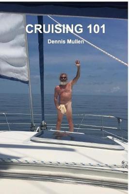Cruising 101 by Dennis Mullen