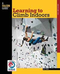 Learning to Climb Indoors by Eric Horst