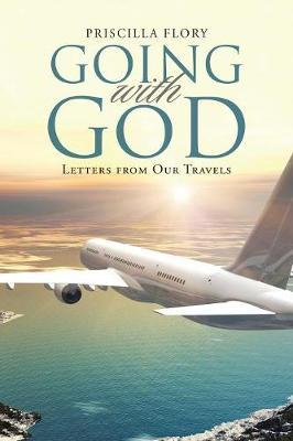 Going with God by Priscilla Flory