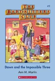 Babysitters Club: #5 Dawn and the Impossible Three by Ann,M Martin