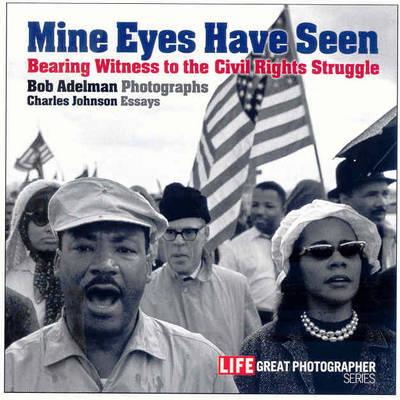 Mine Eyes Have Seen by Bob Adelman