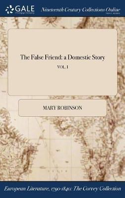 The False Friend by Mary Robinson image