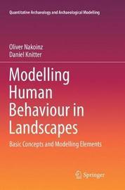 Modelling Human Behaviour in Landscapes by Oliver Nakoinz