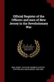 Official Register of the Officers and Men of New Jersey in the Revolutionary War by William Scudder Stryker image