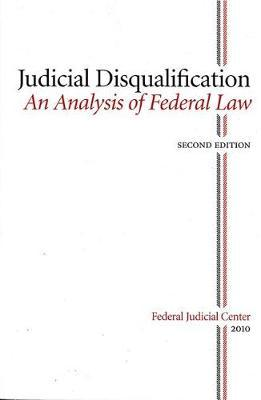 Judicial Disqualifiation: An Analysis of Federal Law by Charles Gardner Geyh