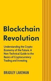 Blockchain Revolution by Bradley Lakeman
