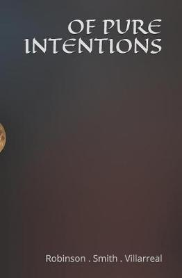 Of Pure Intentions by L.M. Smith