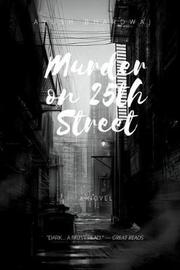 Murder on 25th Street by Ayush Bhardwaj