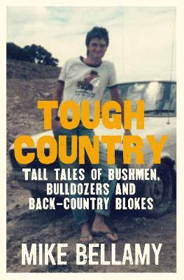 Tough Country by Mike Bellamy