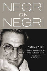 Negri on Negri by Antonio Negri