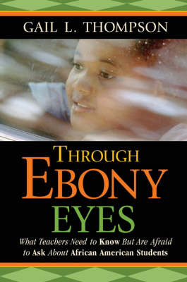 Through Ebony Eyes by Gail L Thompson