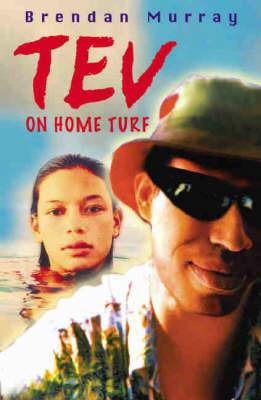 TEV on Home Turf by Brendan Murray
