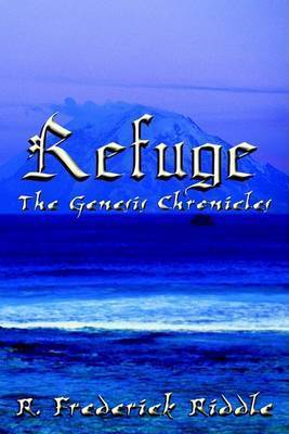Refuge: the Genesis Chronicles by R. Frederick Riddle