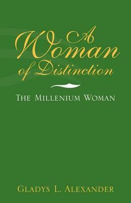 A Woman of Distinction by Gladys L. Alexander