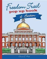 Freedom Trail Pop Up Book of Boston by Denise D Price