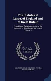 The Statutes at Large, of England and of Great Britain by Great Britain