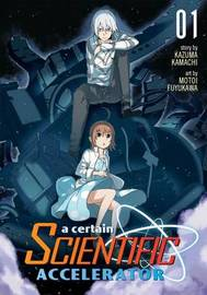 A Certain Scientific Accelerator: Vol. 1 by Kazuma Kamachi