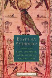 Egyptian Mythology by Geraldine Pinch