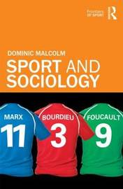 Sport and Sociology by Dominic Malcolm