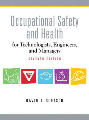 Occupational Safety and Health for Technologists, Engineers, and Managers by David L Goetsch