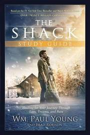 The Shack Study Guide by Wm Paul Young