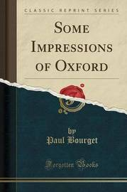 Some Impressions of Oxford (Classic Reprint) by Paul Bourget