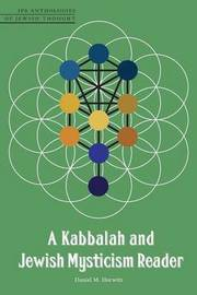 A Kabbalah and Jewish Mysticism Reader by Daniel M. Horwitz