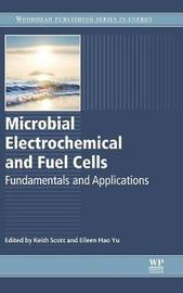 Microbial Electrochemical and Fuel Cells