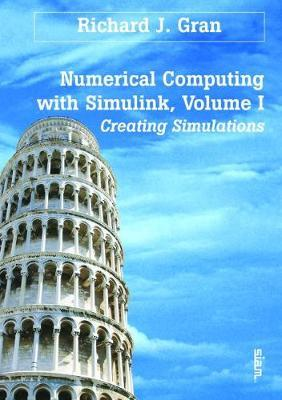 Numerical Computing with Simulink: Volume 1 by Richard J. Gran image