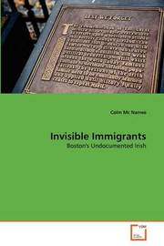 Invisible Immigrants by Colm Mc Namee