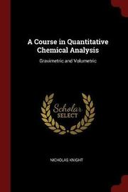 A Course in Quantitative Chemical Analysis by Nicholas Knight image