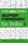 The Times Super Fiendish Su Doku Book 6 by The Times Mind Games