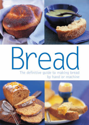 Bread: The Definitive Guide to Making Bread by Hand or Machine by Sara Lewis image