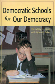 Democratic Schools for Our Democracy by Mary B. Lane image