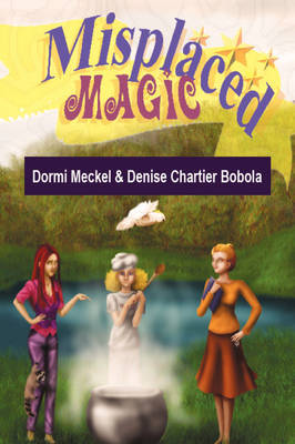 Misplaced Magic by Dormi Meckel & Denise Chartier Bobola image