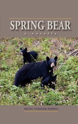 Spring Bear by Betsy Connor Bowen