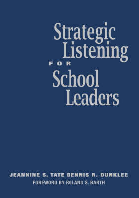 Strategic Listening for School Leaders by Jeannine S. Tate