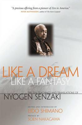Like a Dream, Like a Fantasy by Nyogen Senzaki