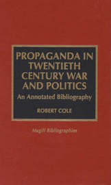 Propaganda in Twentieth Century War and Politics by Robert Cole image