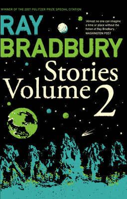 Ray Bradbury Stories: v. 2 by Ray Bradbury